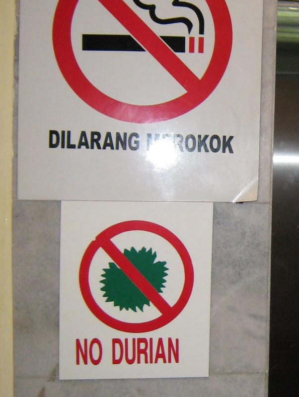 No Durian in Hotel - for good reasons too